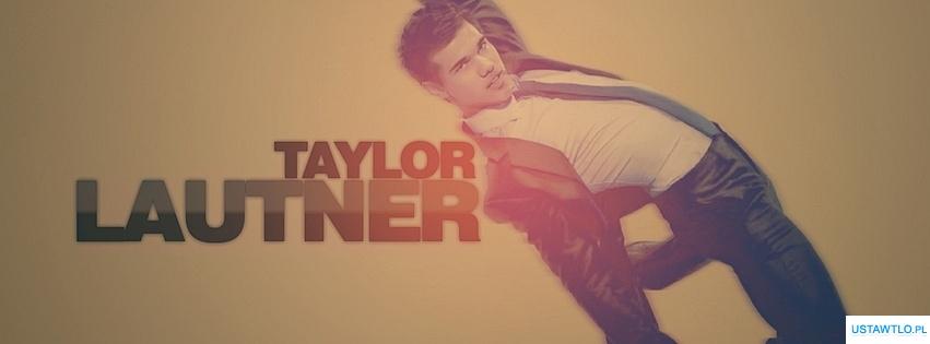 tło Taylor Lautner na facebooka oś czasu